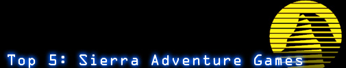 Top 5: Sierra Adventure Games