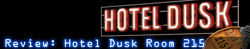 Review: Hotel Dusk Room 215